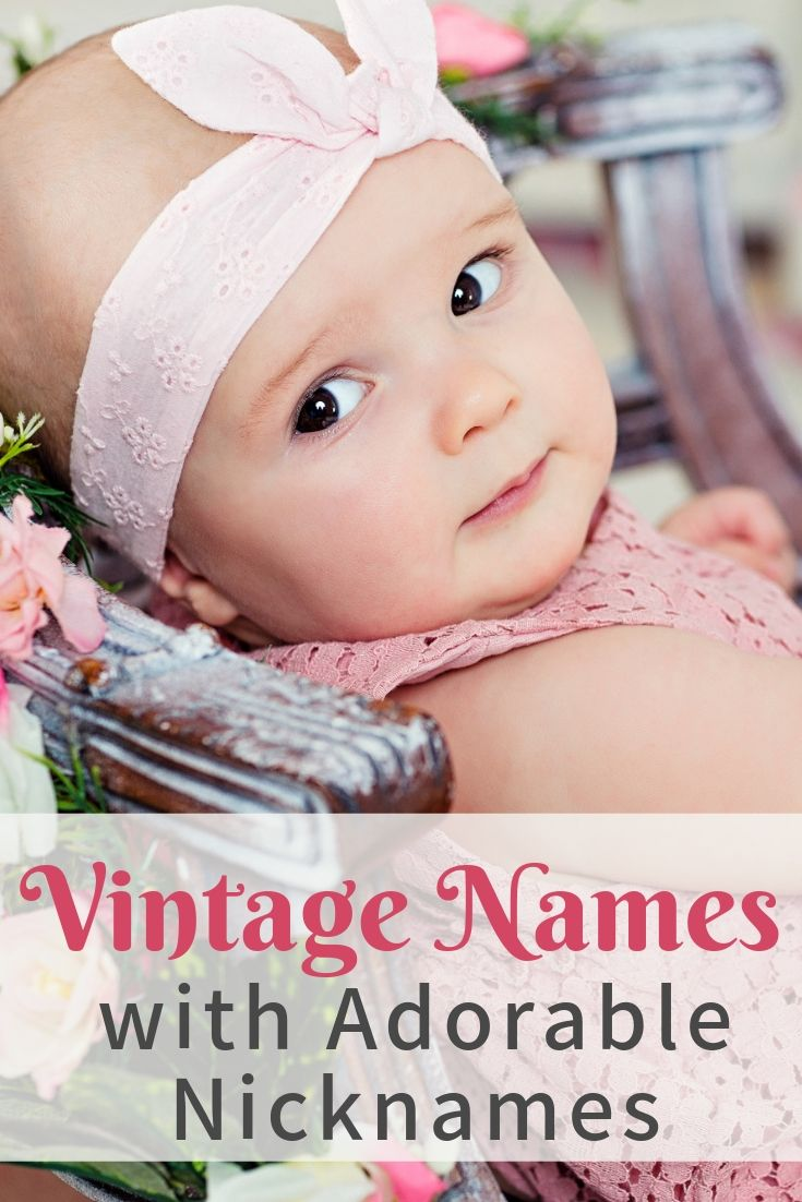 Vintage And Elegant Girls Names With Cute Nicknames Living For