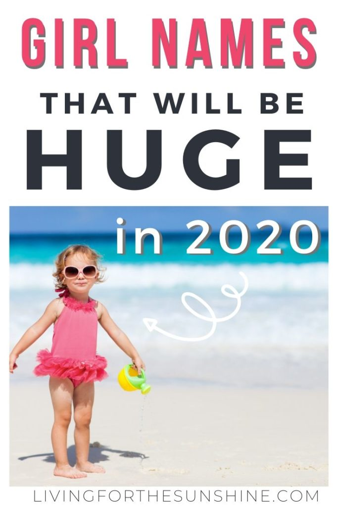Popular And Trending Baby Names For Girls In 2020 Living For The