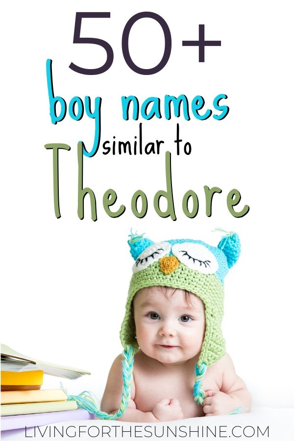 Boy Names Similar to Theodore - Living For the Sunshine